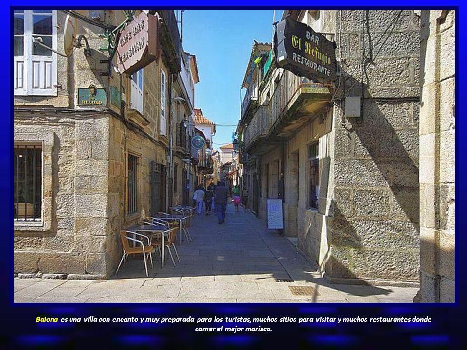 Baiona es una villa con encanto y muy preparada para los turistas, muchos sitios para visitar y muchos restaurantes donde comer el mejor marisco.
