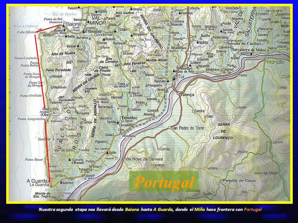 Portugal Nuestra segunda etapa nos llevará desde Baiona hasta A Guarda, donde el Miño hace frontera con Portugal.
