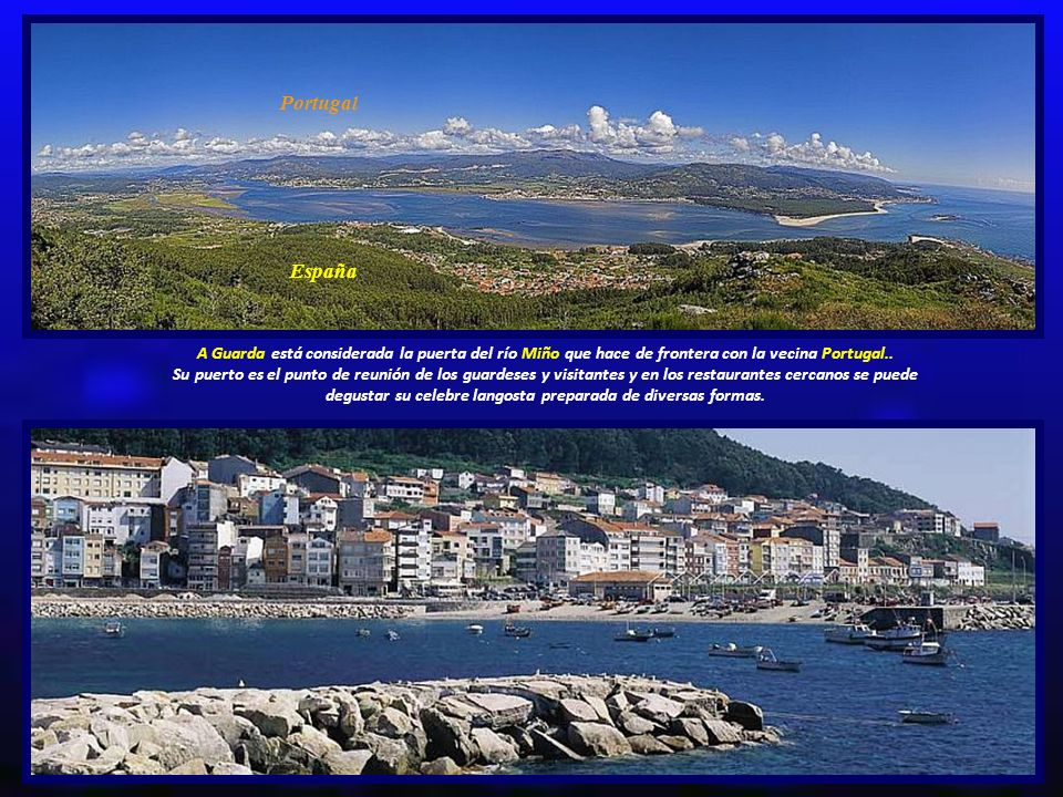 Portugal España. A Guarda está considerada la puerta del río Miño que hace de frontera con la vecina Portugal..