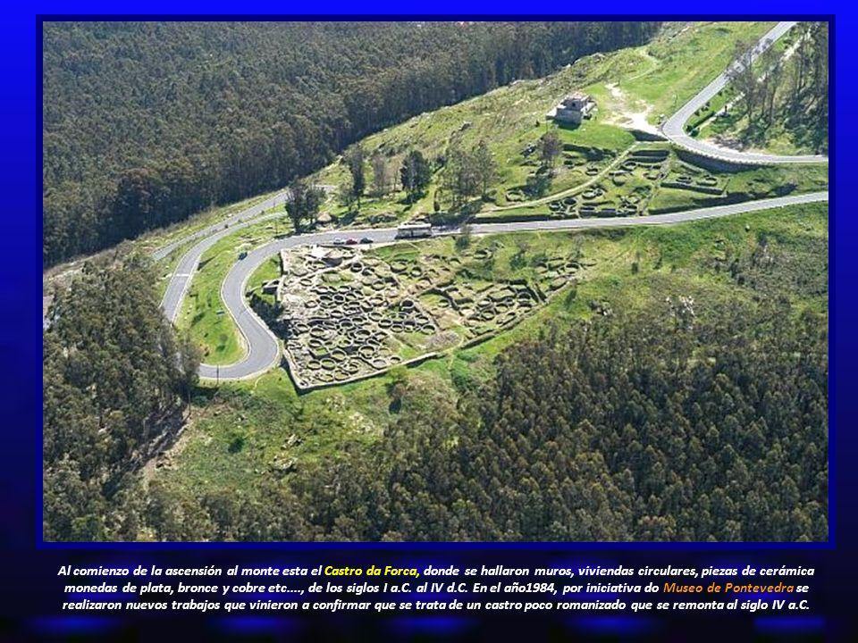 Al comienzo de la ascensión al monte esta el Castro da Forca, donde se hallaron muros, viviendas circulares, piezas de cerámica monedas de plata, bronce y cobre etc...., de los siglos I a.C.
