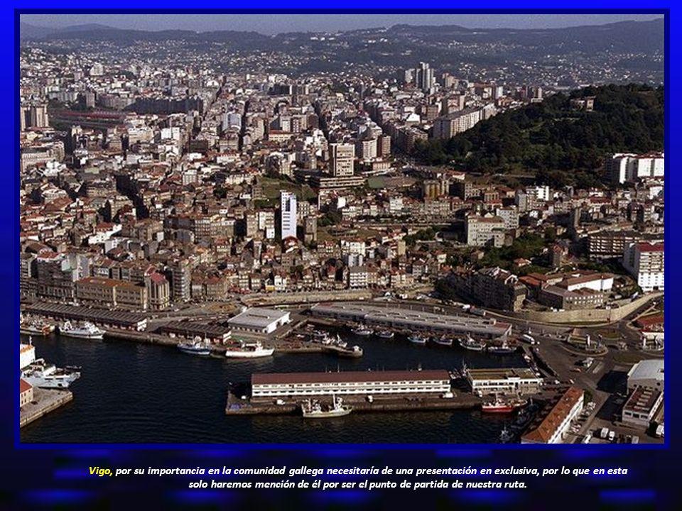 Vigo, por su importancia en la comunidad gallega necesitaría de una presentación en exclusiva, por lo que en esta solo haremos mención de él por ser el punto de partida de nuestra ruta.