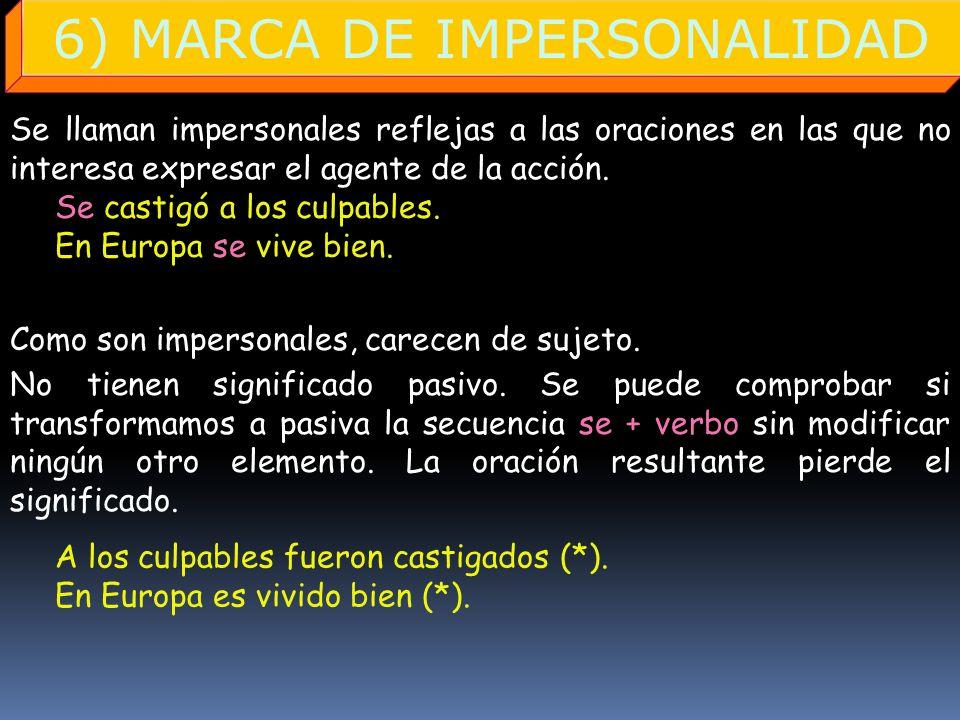6) MARCA DE IMPERSONALIDAD