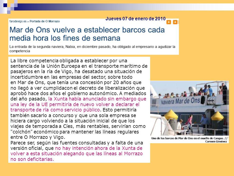 Jueves 07 de enero de 2010 La libre competencia obligada a establecer por una sentencia de la Unión Euroepa en el transporte marítimo de.