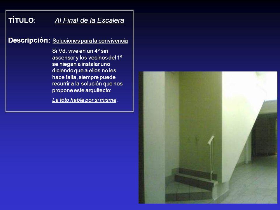 TÍTULO: Al Final de la Escalera