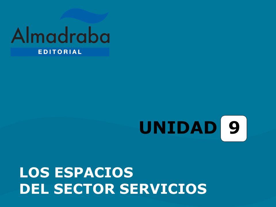 UNIDAD 9 LOS ESPACIOS DEL SECTOR SERVICIOS