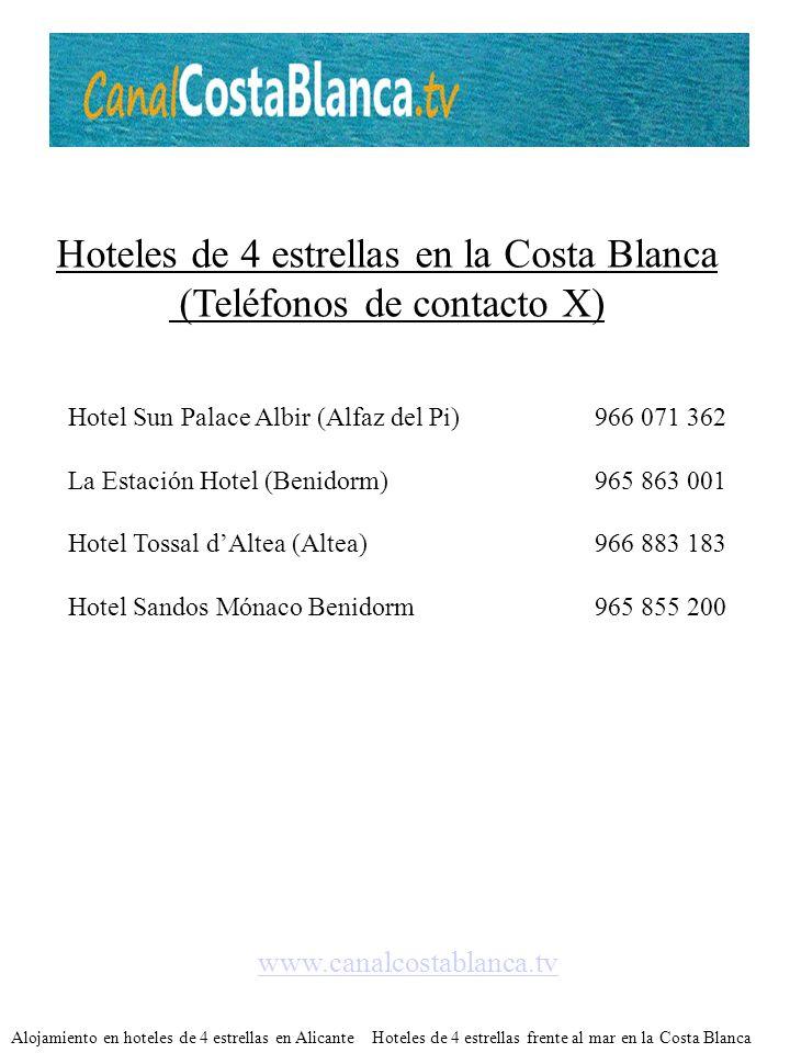 Hoteles de 4 estrellas en la Costa Blanca (Teléfonos de contacto X)