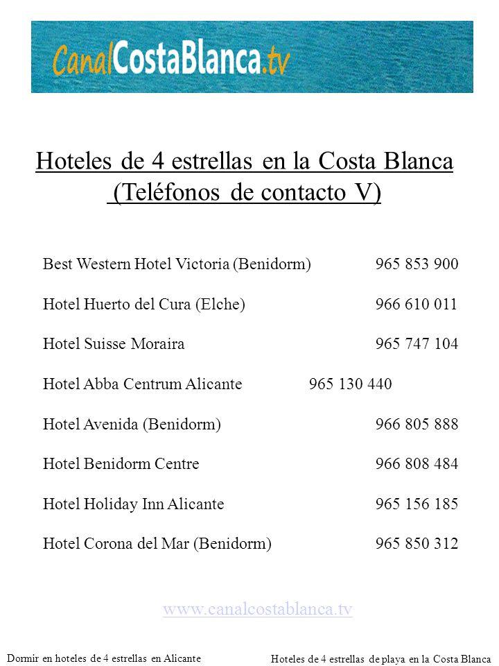 Hoteles de 4 estrellas en la Costa Blanca (Teléfonos de contacto V)