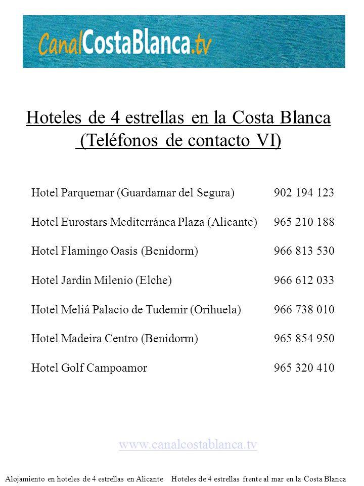 Hoteles de 4 estrellas en la Costa Blanca (Teléfonos de contacto VI)