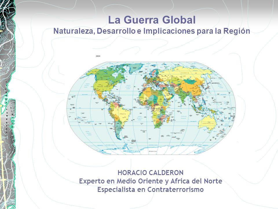 La Guerra Global Naturaleza, Desarrollo e Implicaciones para la Región