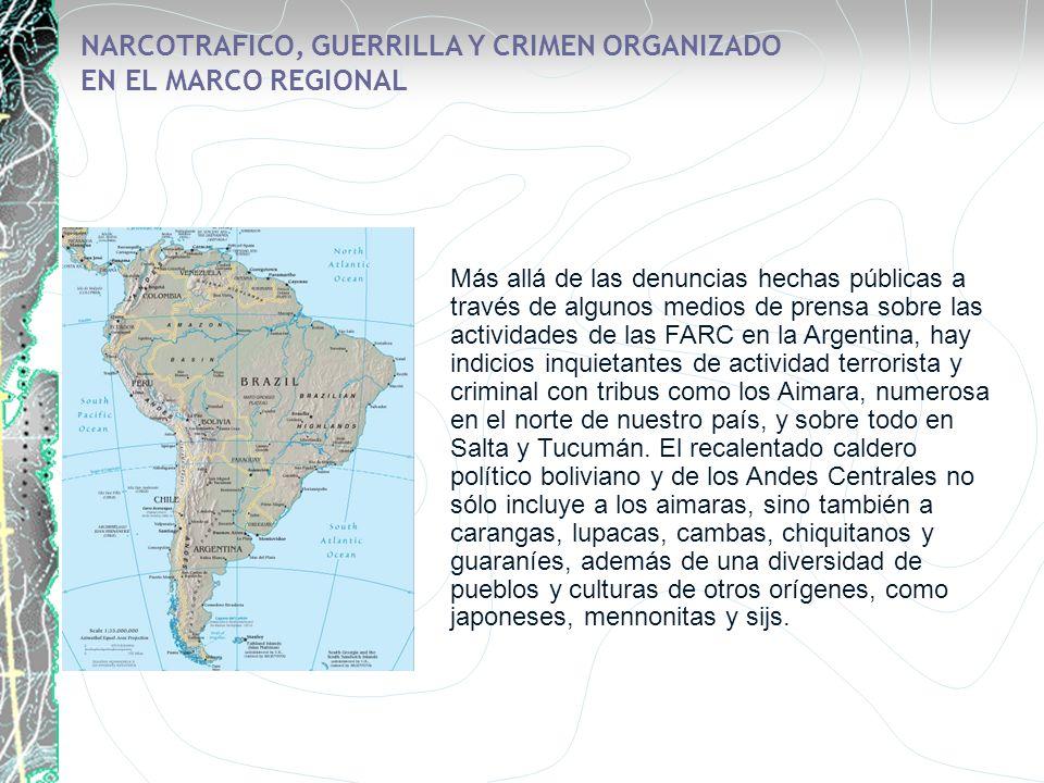 NARCOTRAFICO, GUERRILLA Y CRIMEN ORGANIZADO EN EL MARCO REGIONAL