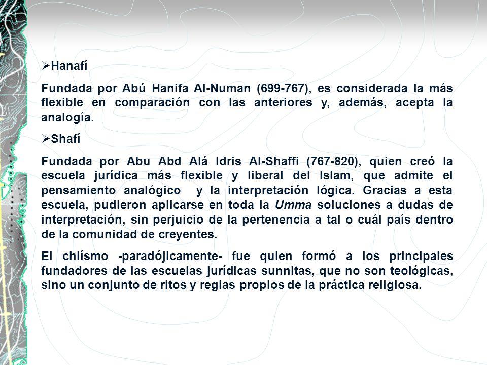 Hanafí Fundada por Abú Hanifa Al-Numan (699-767), es considerada la más flexible en comparación con las anteriores y, además, acepta la analogía.