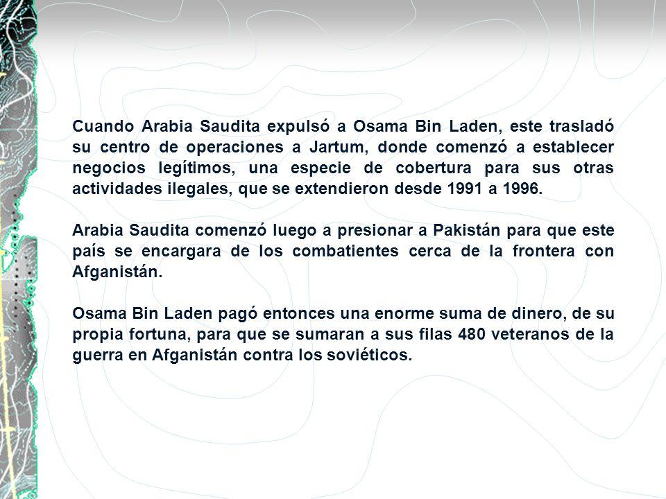 Cuando Arabia Saudita expulsó a Osama Bin Laden, este trasladó su centro de operaciones a Jartum, donde comenzó a establecer negocios legítimos, una especie de cobertura para sus otras actividades ilegales, que se extendieron desde 1991 a 1996.
