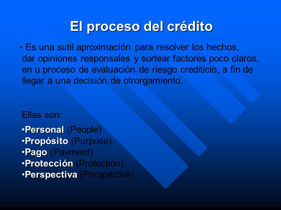 El proceso del crédito Es una sutil aproximación para resolver los hechos, dar opiniones responsales y sortear factores poco claros,
