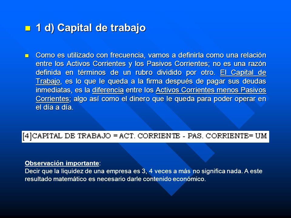 1 d) Capital de trabajo