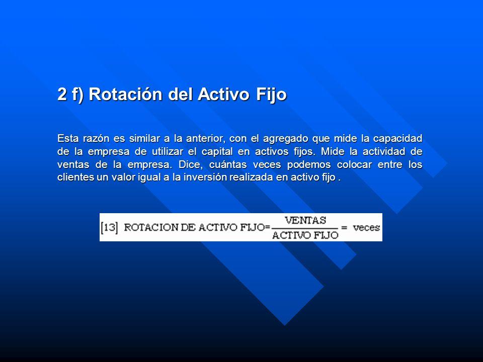 2 f) Rotación del Activo Fijo