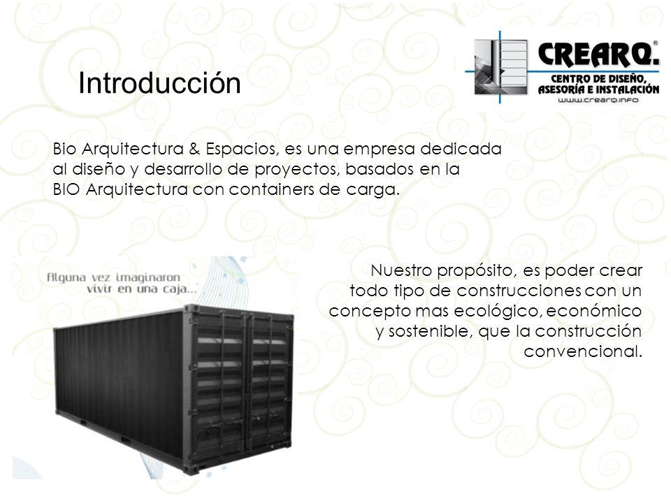 Introducción Bio Arquitectura & Espacios, es una empresa dedicada al diseño y desarrollo de proyectos, basados en la.