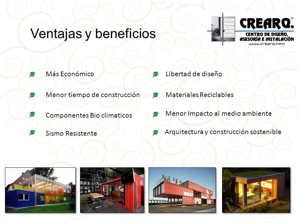 Ventajas y beneficios Más Económico Libertad de diseño