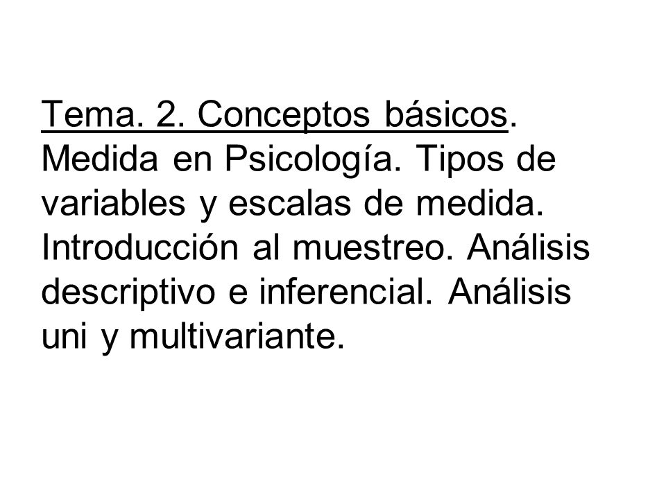 Tema. 2. Conceptos básicos. Medida en Psicología