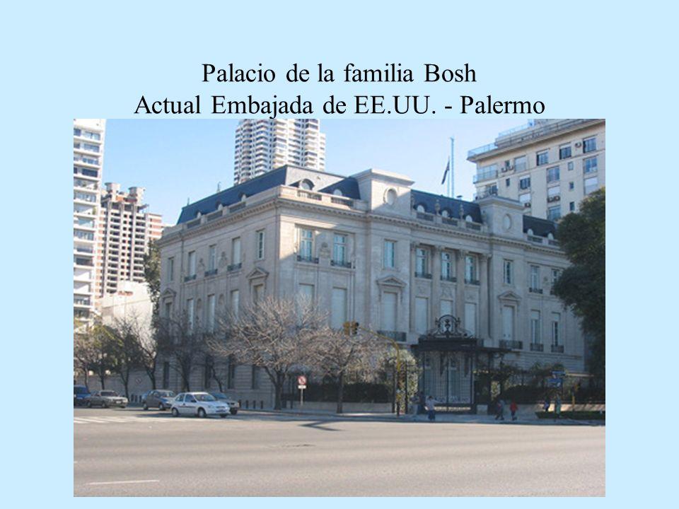 Palacio de la familia Bosh Actual Embajada de EE.UU. - Palermo