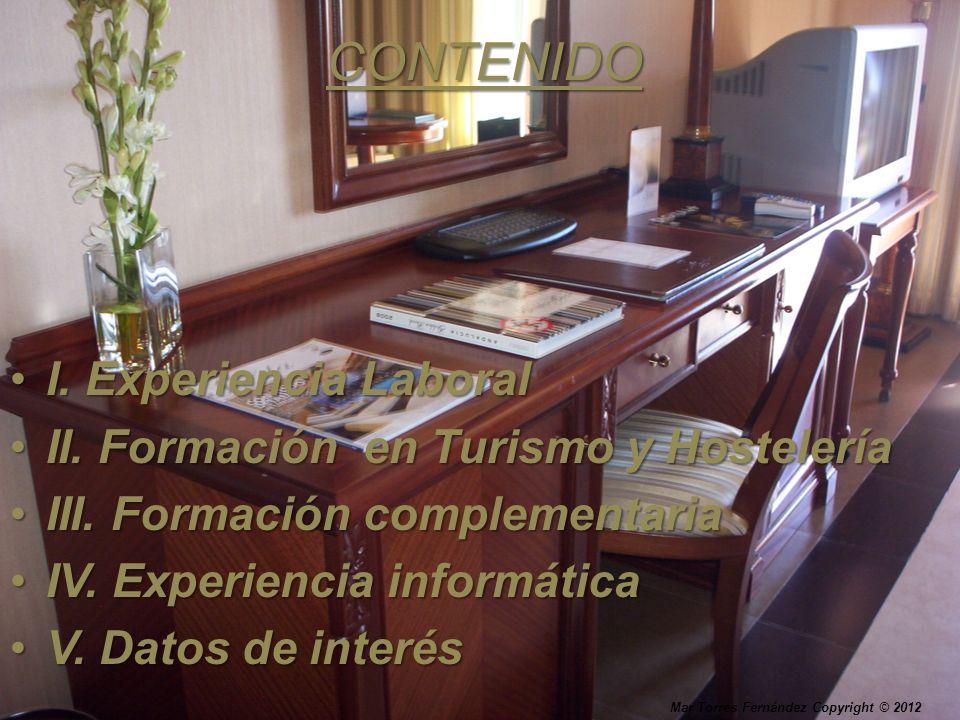 CONTENIDO I. Experiencia Laboral II. Formación en Turismo y Hostelería