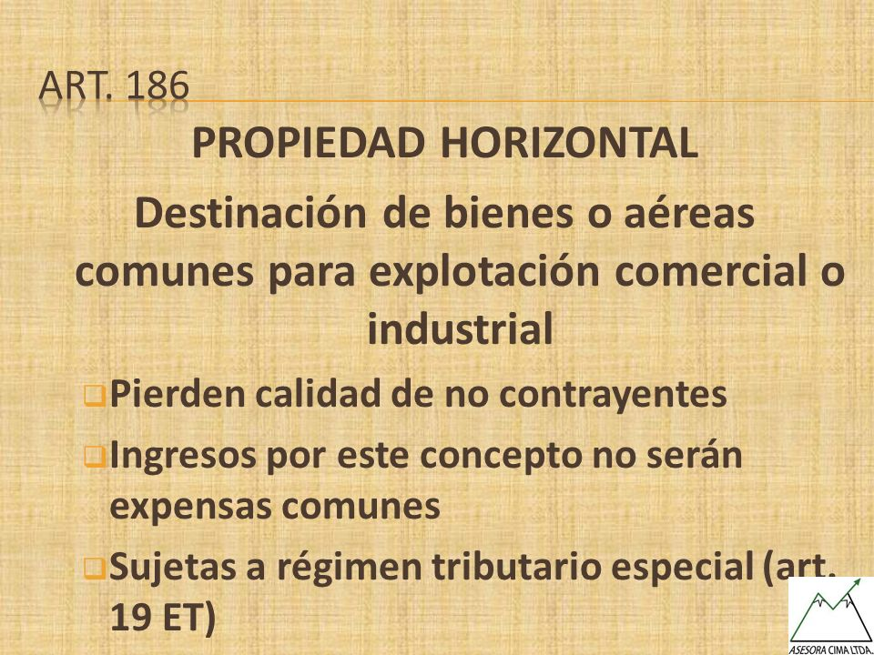 Art. 186 PROPIEDAD HORIZONTAL. Destinación de bienes o aéreas comunes para explotación comercial o industrial.