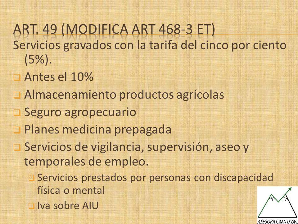 Art. 49 (modifica art 468-3 et)Servicios gravados con la tarifa del cinco por ciento (5%). Antes el 10%