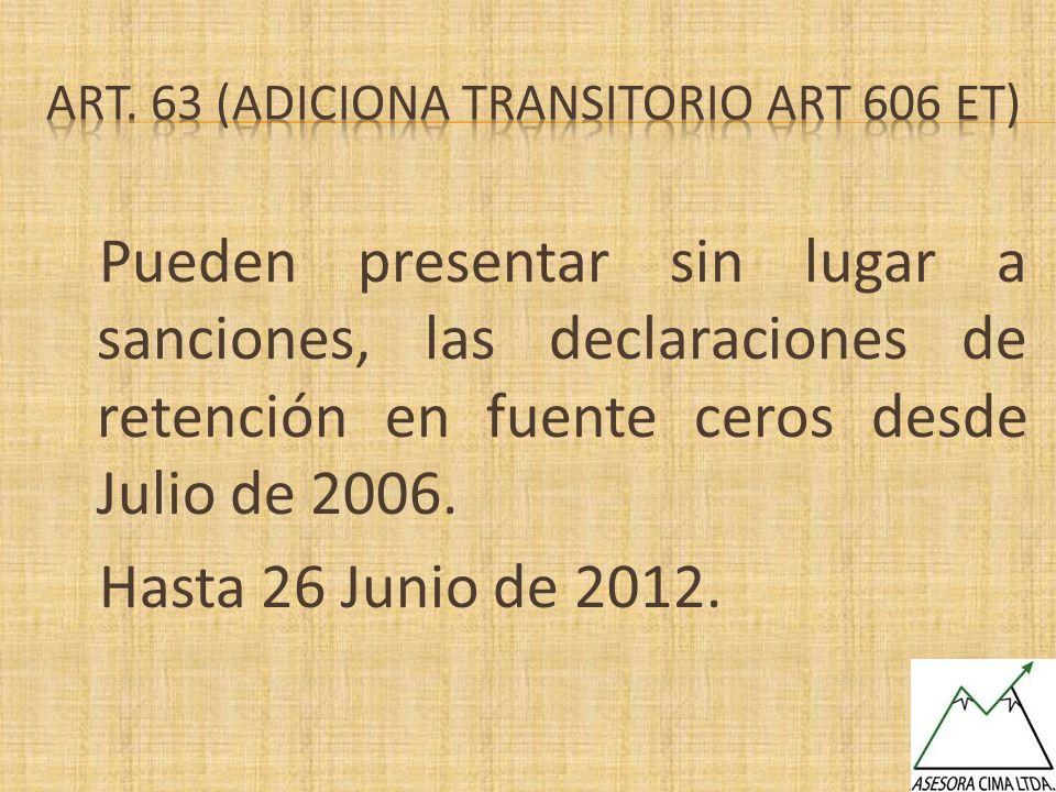 Art. 63 (ADICIONA TRANSITORIO art 606 et)
