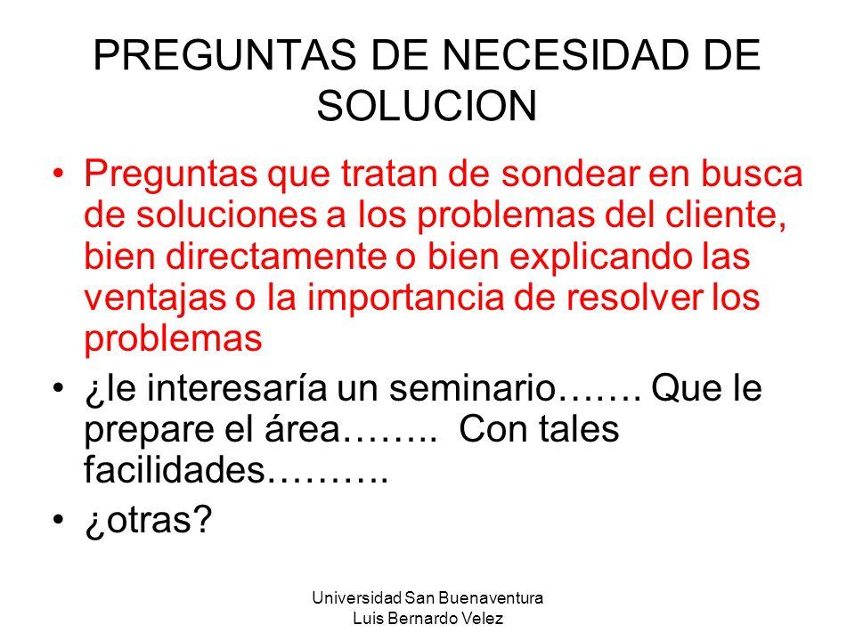 PREGUNTAS DE NECESIDAD DE SOLUCION
