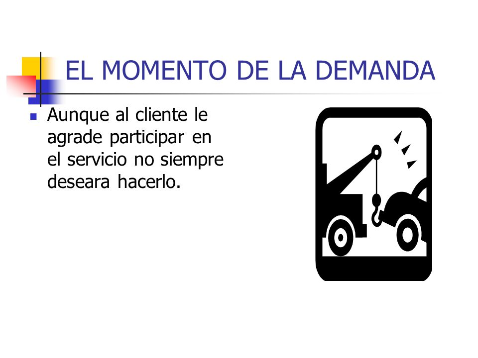 EL MOMENTO DE LA DEMANDA