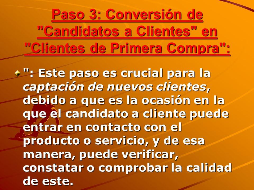 Paso 3: Conversión de Candidatos a Clientes en Clientes de Primera Compra :
