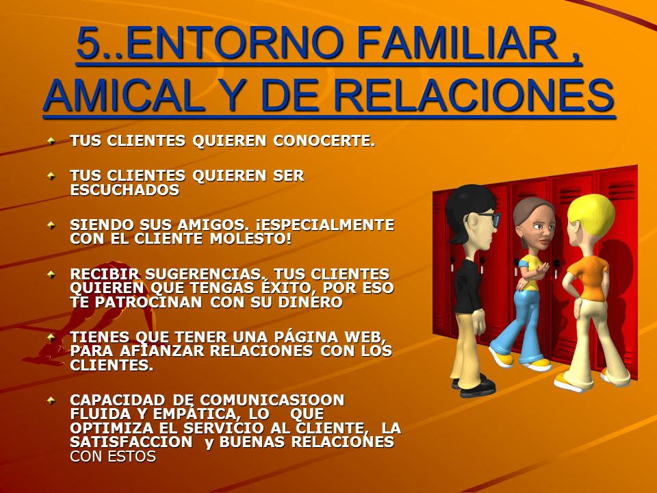 5..ENTORNO FAMILIAR , AMICAL Y DE RELACIONES