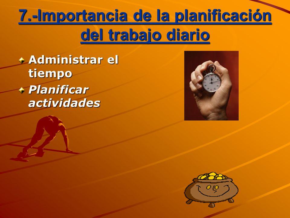 7.-Importancia de la planificación del trabajo diario