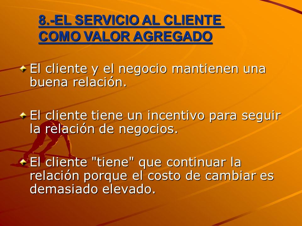 8.-EL SERVICIO AL CLIENTE COMO VALOR AGREGADO
