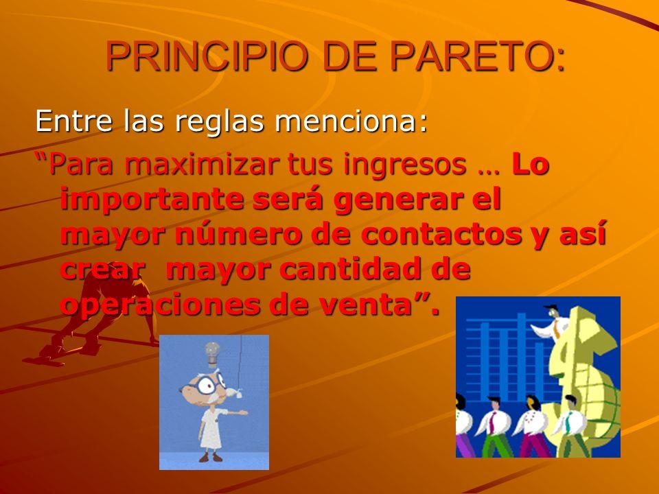 PRINCIPIO DE PARETO: Entre las reglas menciona: