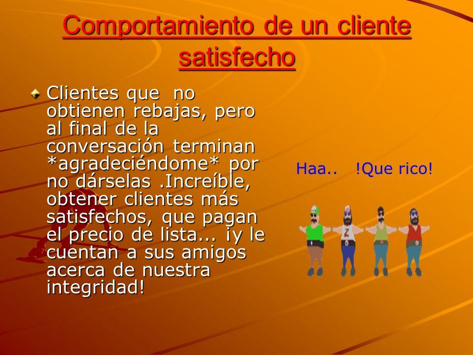 Comportamiento de un cliente satisfecho