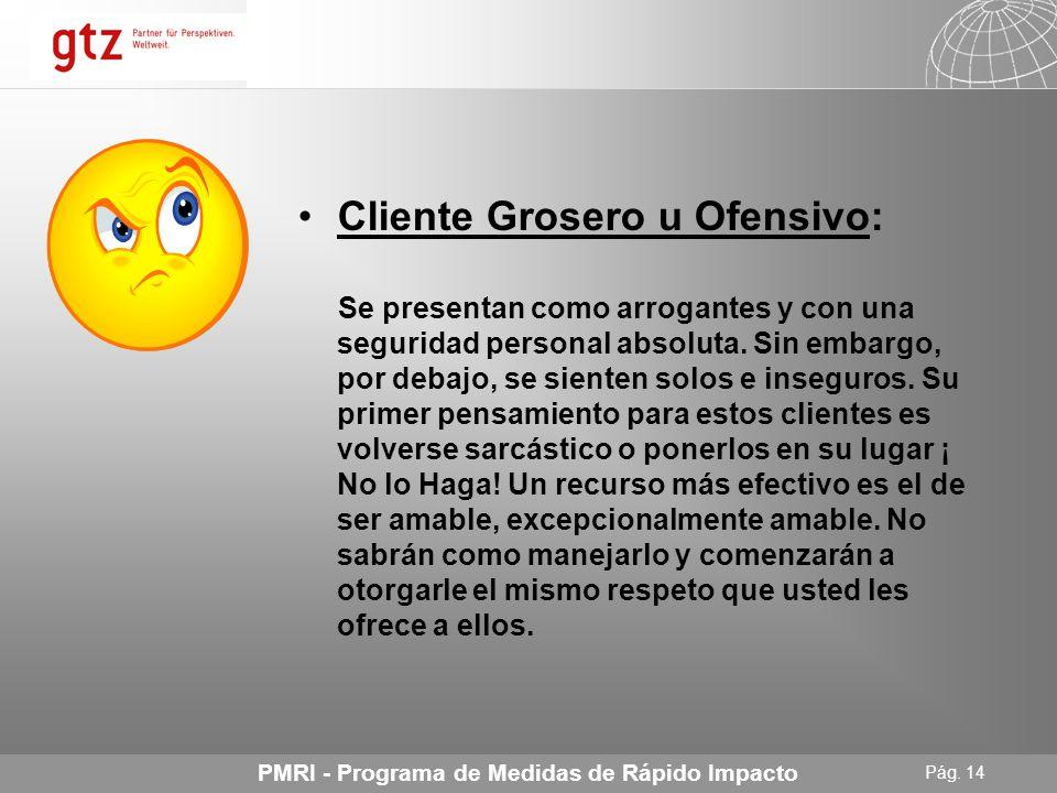 Cliente Grosero u Ofensivo: