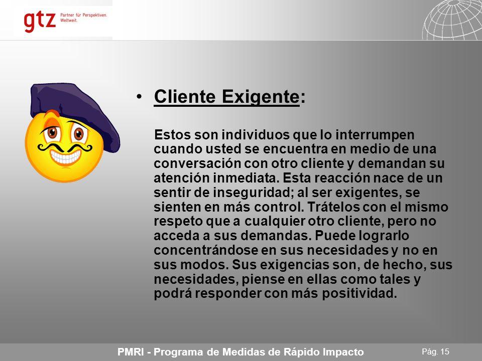 Cliente Exigente: