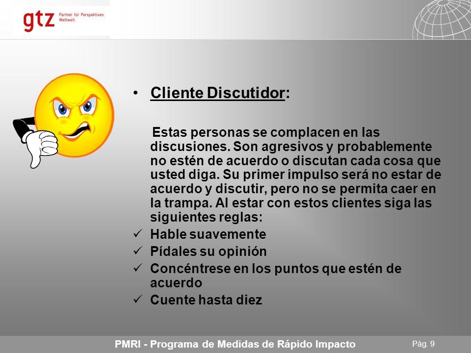 Cliente Discutidor: Hable suavemente Pídales su opinión