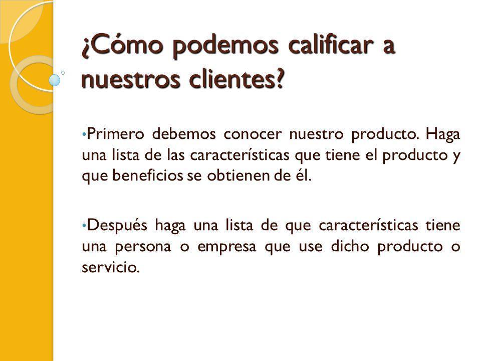 ¿Cómo podemos calificar a nuestros clientes