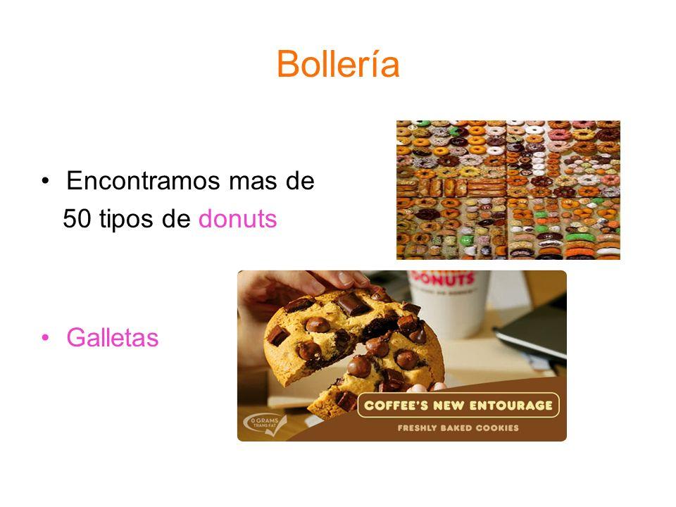 Bollería Encontramos mas de 50 tipos de donuts Galletas