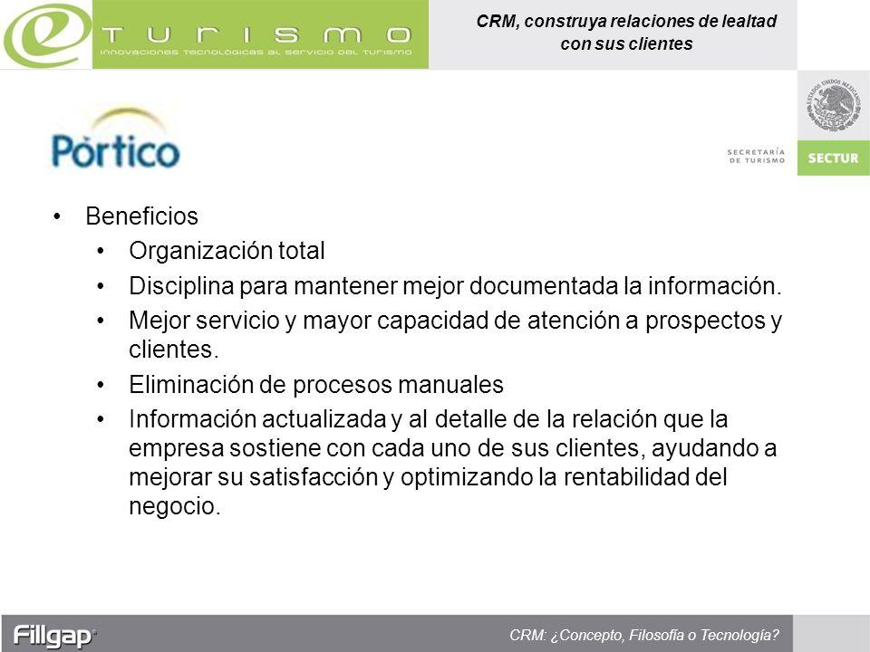 Beneficios Organización total. Disciplina para mantener mejor documentada la información.