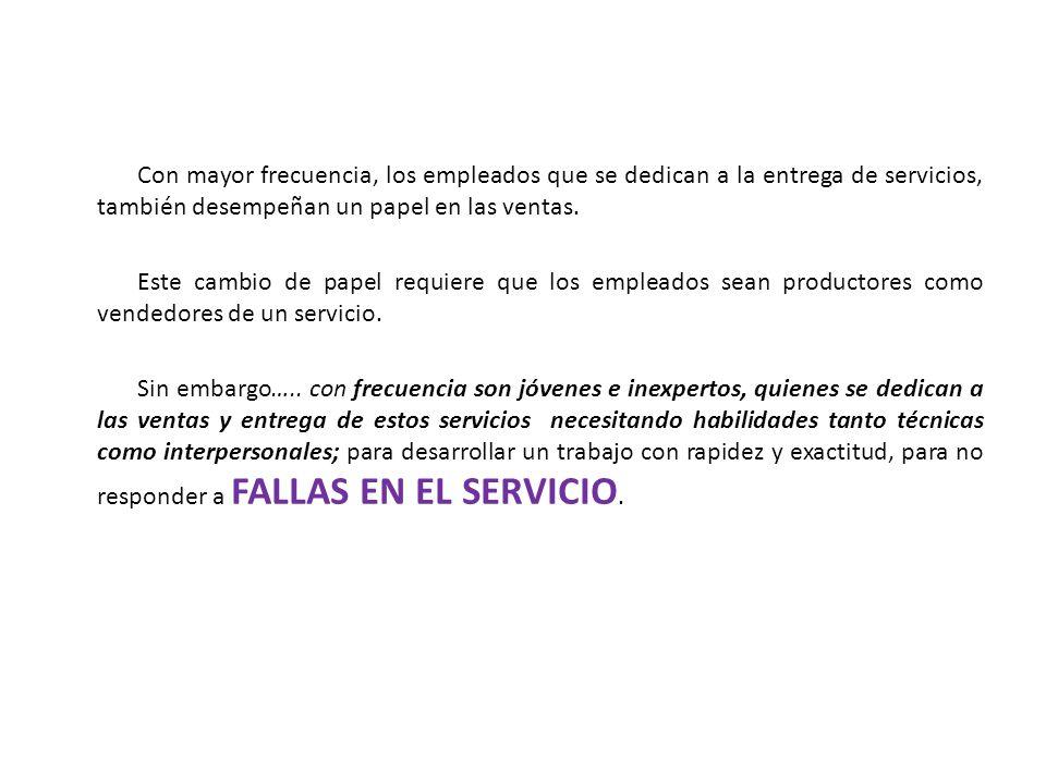 Con mayor frecuencia, los empleados que se dedican a la entrega de servicios, también desempeñan un papel en las ventas.