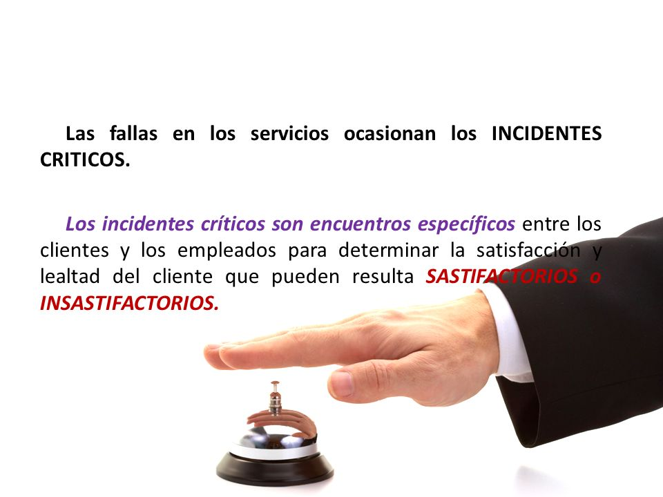 Las fallas en los servicios ocasionan los INCIDENTES CRITICOS