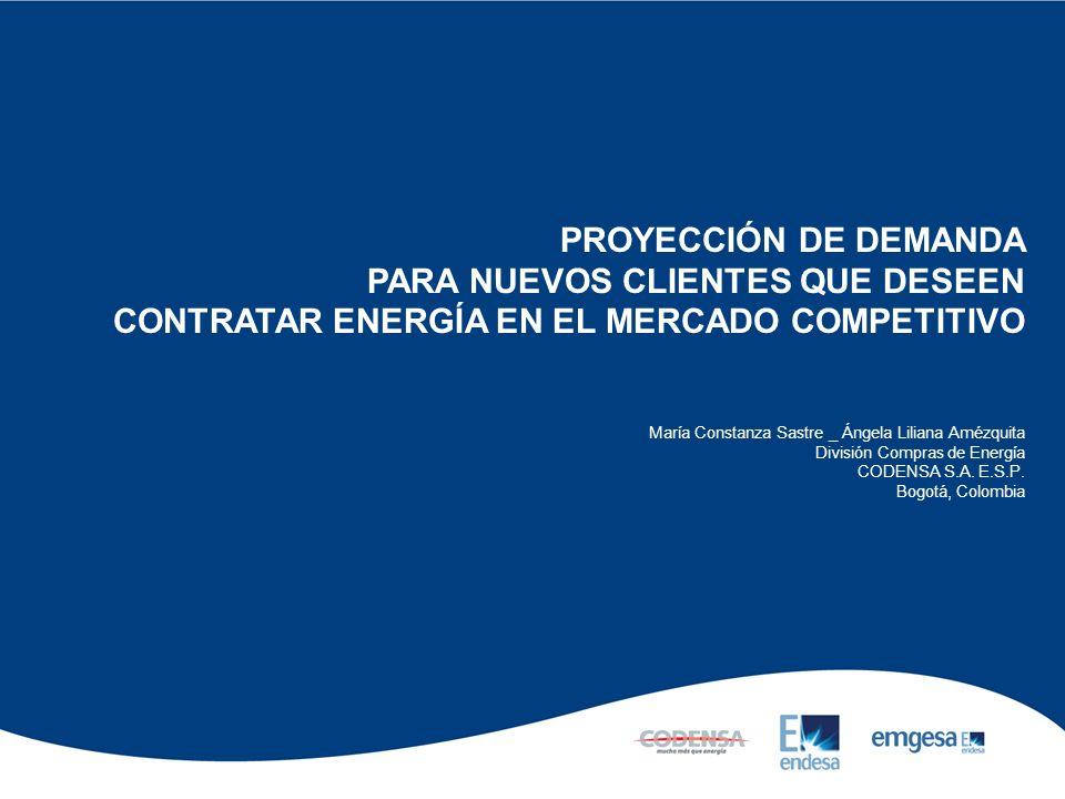 PROYECCIÓN DE DEMANDA PARA NUEVOS CLIENTES QUE DESEEN CONTRATAR ENERGÍA EN EL MERCADO COMPETITIVO