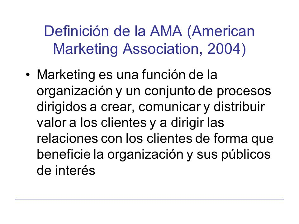 Definición de la AMA (American Marketing Association, 2004)