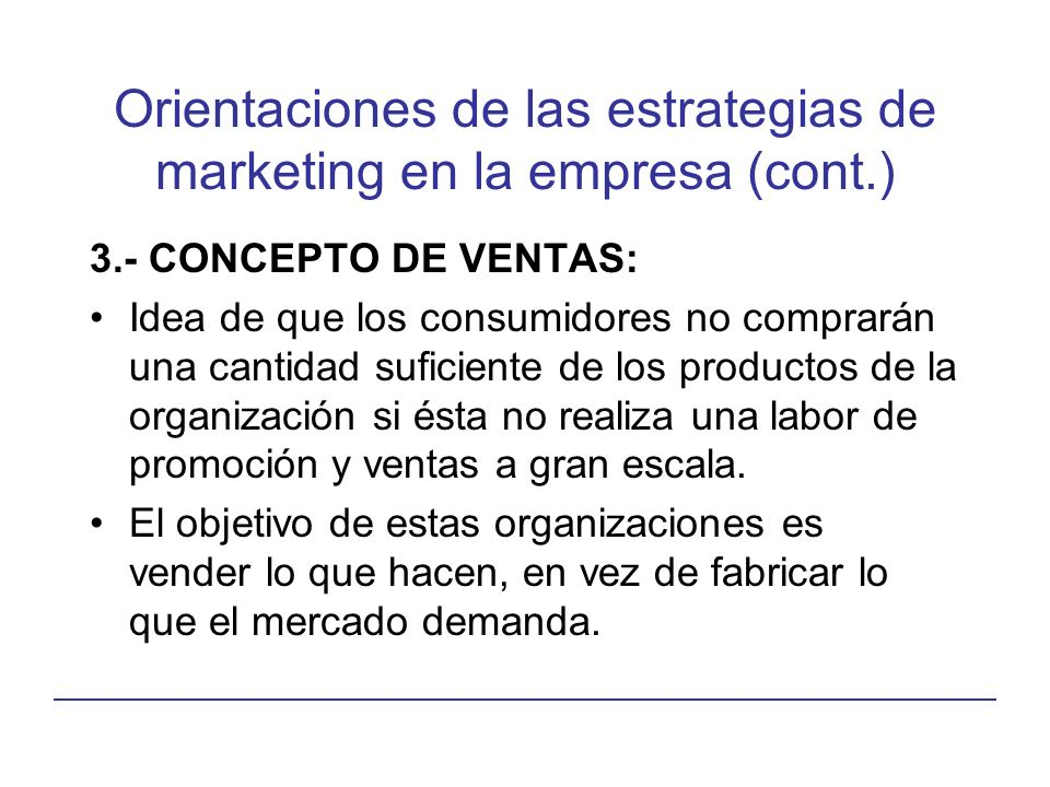 Orientaciones de las estrategias de marketing en la empresa (cont.)