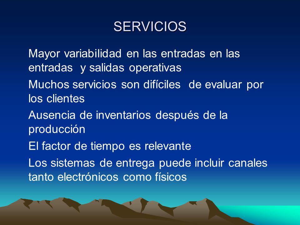 SERVICIOS Muchos servicios son difíciles de evaluar por los clientes