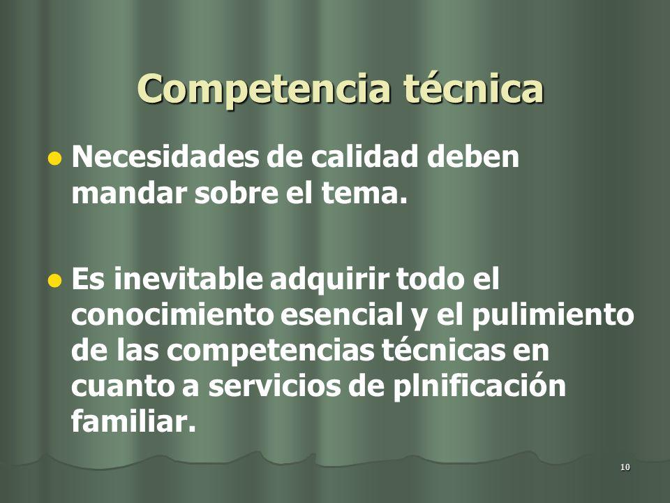 Competencia técnica Necesidades de calidad deben mandar sobre el tema.