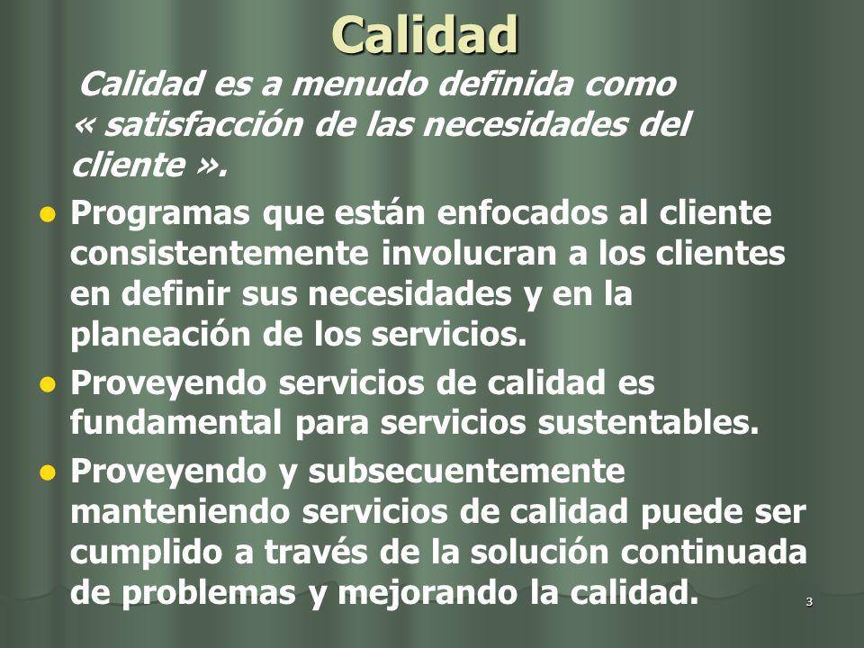 Calidad Calidad es a menudo definida como « satisfacción de las necesidades del cliente ».