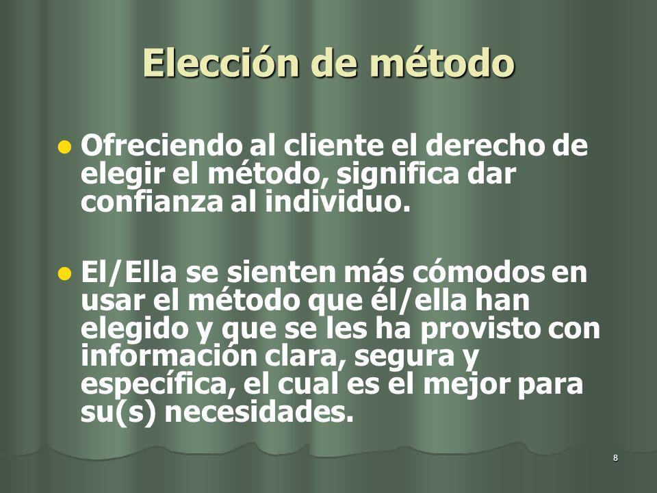 Elección de método Ofreciendo al cliente el derecho de elegir el método, significa dar confianza al individuo.